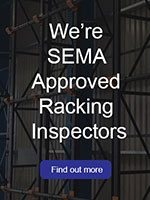 We're SEMA Approved Racking Inspectors